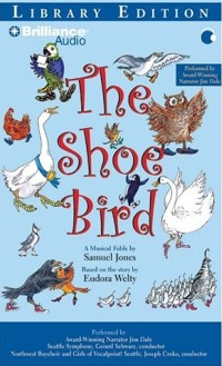 The Shoe Bird - A musical fable by Samuel Jones